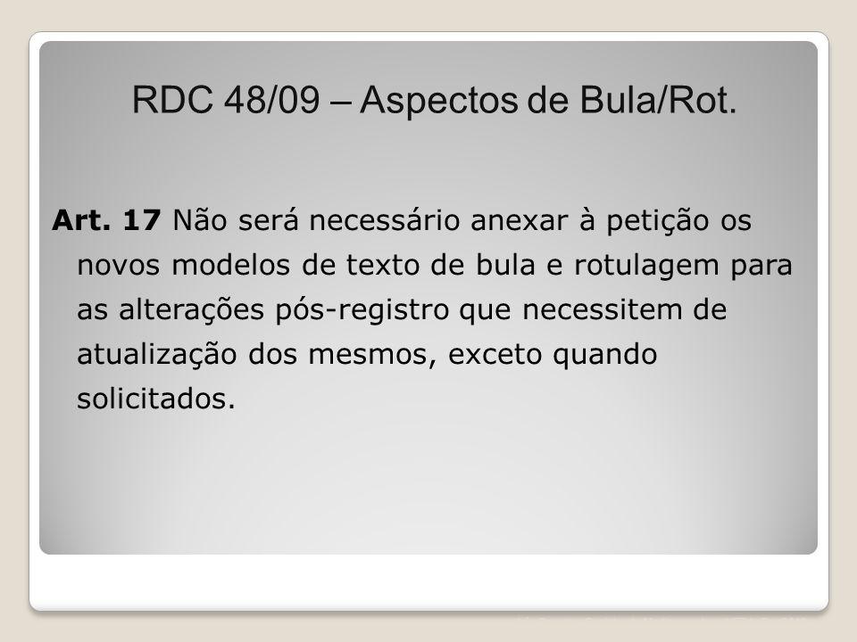 Léa Correia – Registro de Medicamentos – UFRJ– Fev/2012 Art. 17 Não será necessário anexar à petição os novos modelos de texto de bula e rotulagem par
