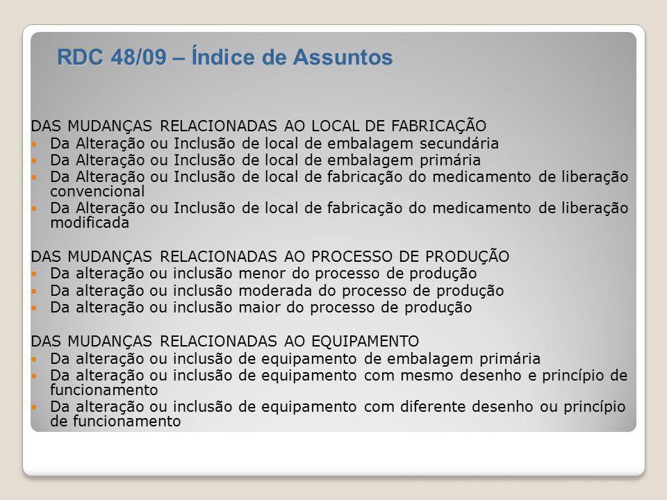 Léa Correia – Registro de Medicamentos – UFRJ– Fev/2012 DAS MUDANÇAS RELACIONADAS AO LOCAL DE FABRICAÇÃO Da Alteração ou Inclusão de local de embalage