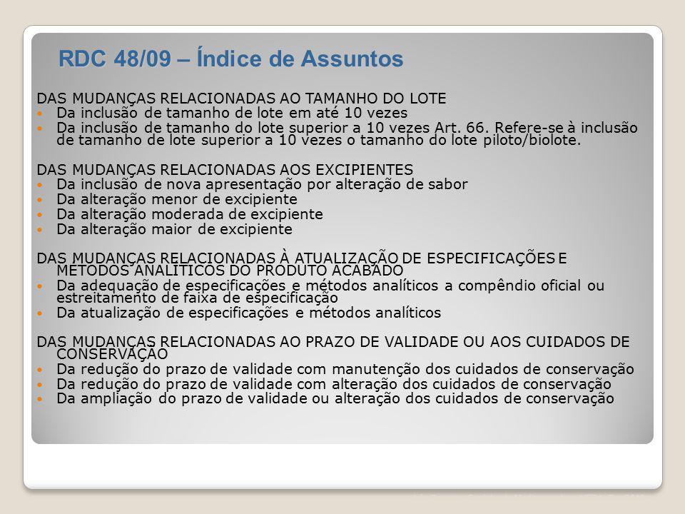 Léa Correia – Registro de Medicamentos – UFRJ– Fev/2012 DAS MUDANÇAS RELACIONADAS AO TAMANHO DO LOTE Da inclusão de tamanho de lote em até 10 vezes Da