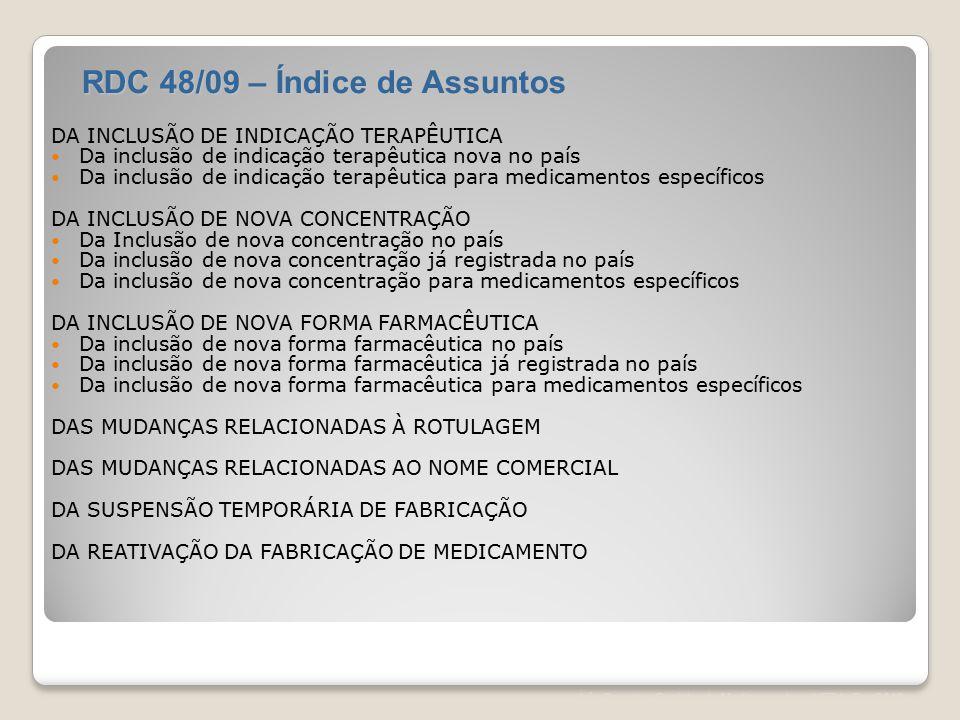 Léa Correia – Registro de Medicamentos – UFRJ– Fev/2012 DA INCLUSÃO DE INDICAÇÃO TERAPÊUTICA Da inclusão de indicação terapêutica nova no país Da incl