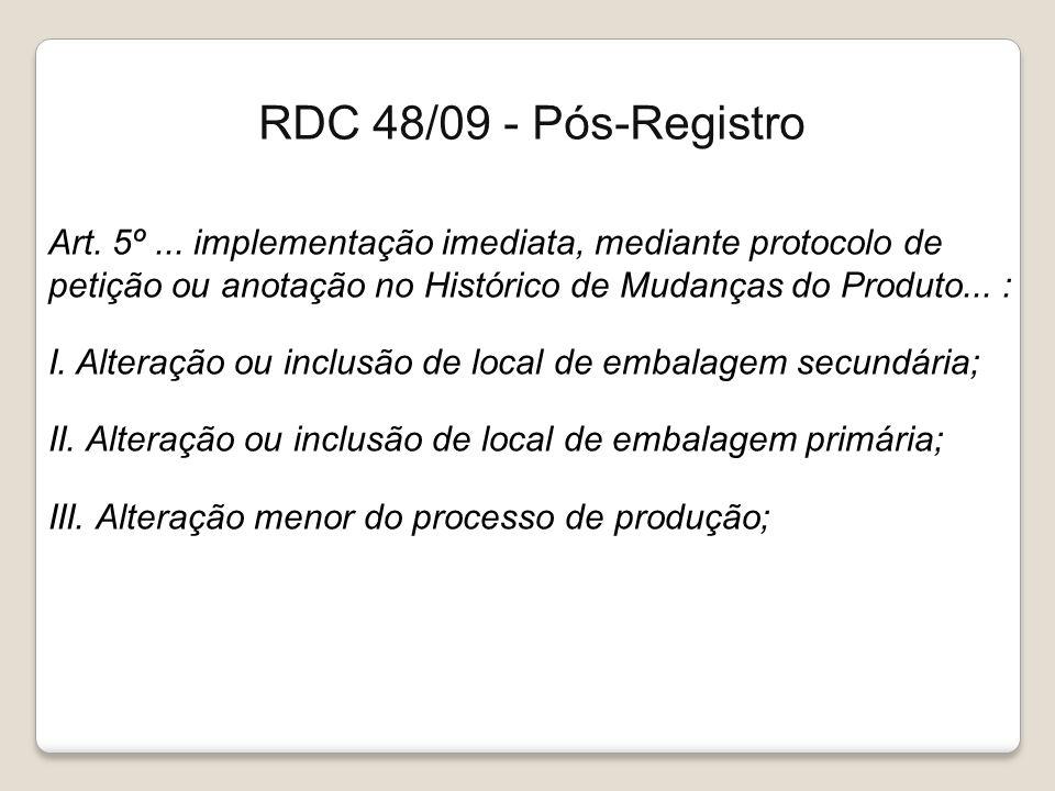 Art. 5º... implementação imediata, mediante protocolo de petição ou anotação no Histórico de Mudanças do Produto... : I. Alteração ou inclusão de loca