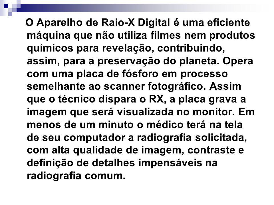 O Aparelho de Raio-X Digital é uma eficiente máquina que não utiliza filmes nem produtos químicos para revelação, contribuindo, assim, para a preserva