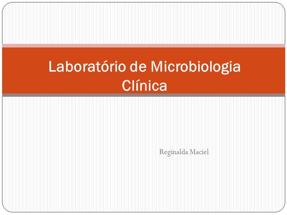 Reginalda Maciel Laboratório de Microbiologia Clínica