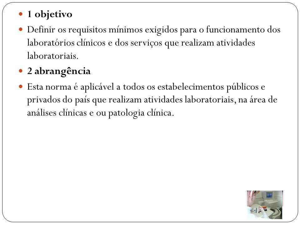 1 objetivo Definir os requisitos mínimos exigidos para o funcionamento dos laboratórios clínicos e dos serviços que realizam atividades laboratoriais.