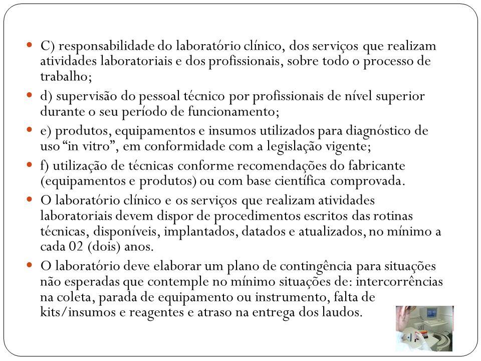 C) responsabilidade do laboratório clínico, dos serviços que realizam atividades laboratoriais e dos profissionais, sobre todo o processo de trabalho;