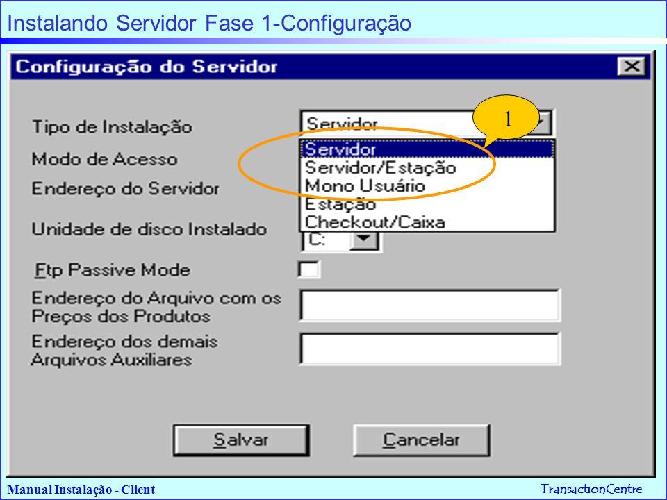 TransactionCentre Manual Instalação - Client Fluxo de Instalação INSTALANDO ESTAÇÃO / CHECK OUT Somente deve ser iniciada após instalação do Servidor.