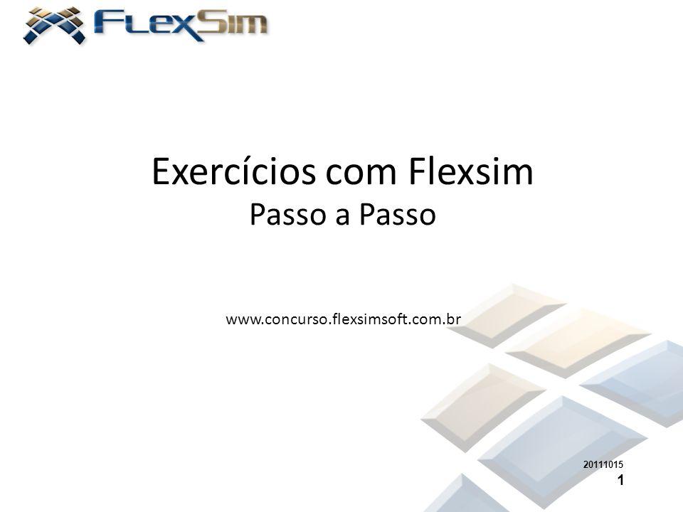 Exercícios com Flexsim Passo a Passo www.concurso.flexsimsoft.com.br 20111015 1