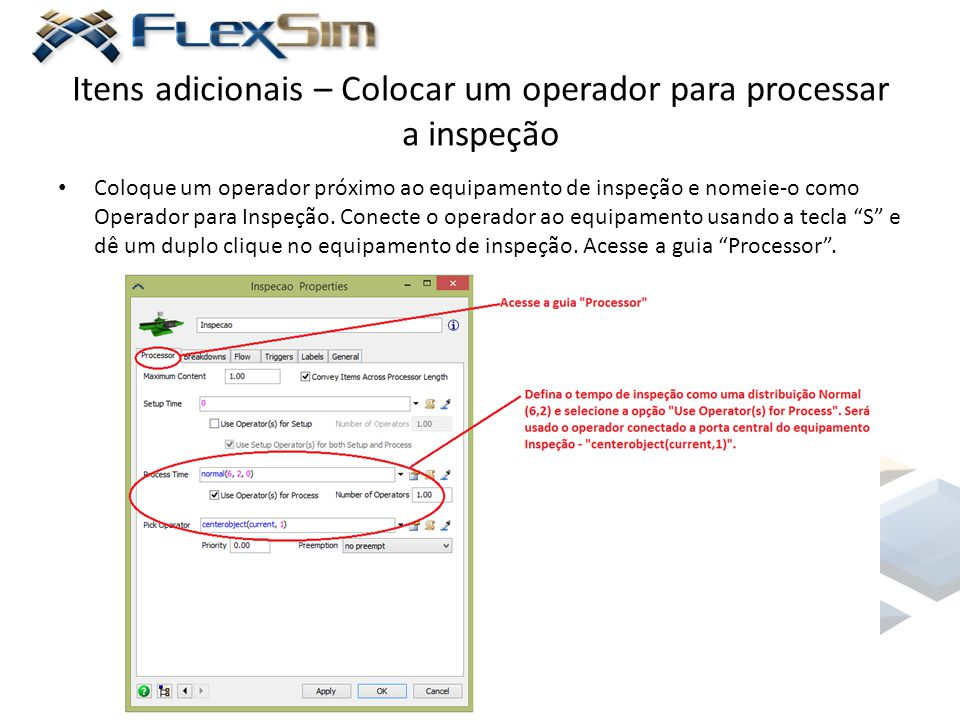 Itens adicionais – Colocar um operador para processar a inspeção Coloque um operador próximo ao equipamento de inspeção e nomeie-o como Operador para