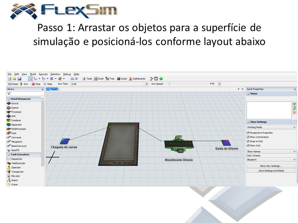 Passo 1: Arrastar os objetos para a superfície de simulação e posicioná-los conforme layout abaixo