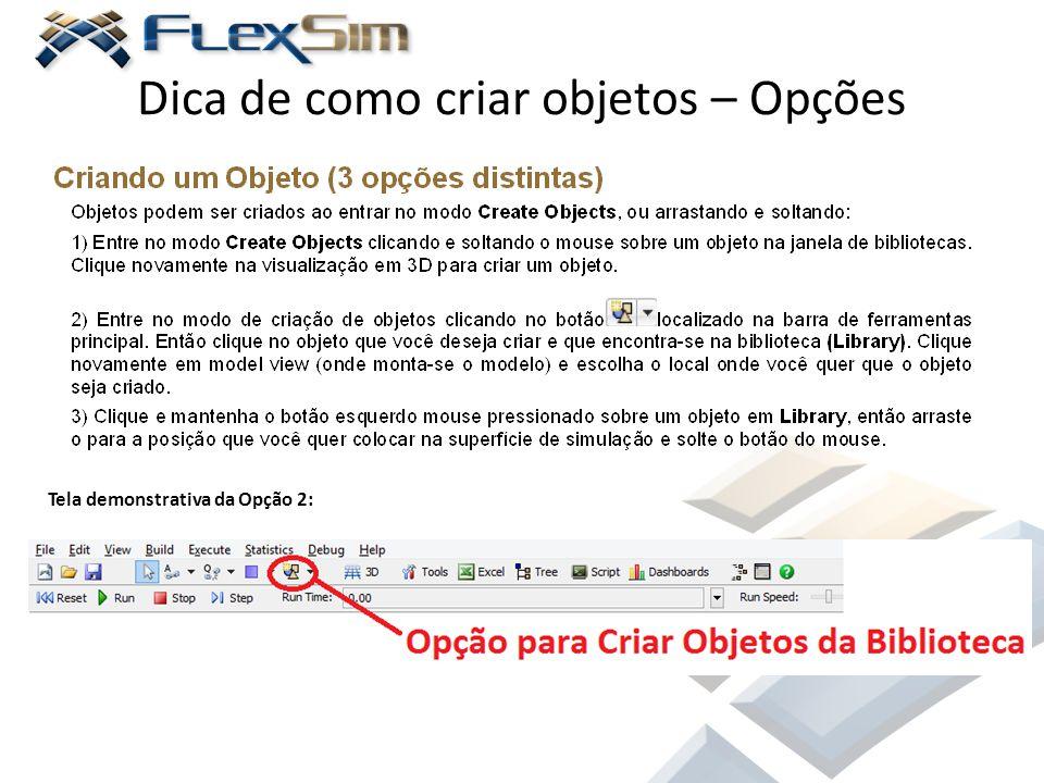 Dica de como criar objetos – Opções Tela demonstrativa da Opção 2: