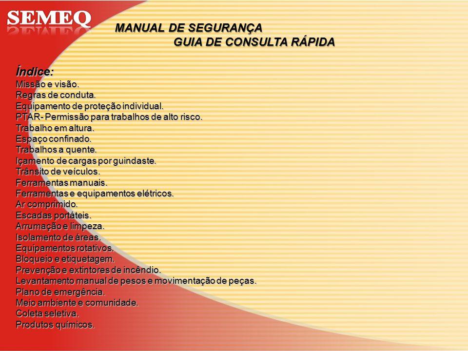 Informações sobre a SEMEQ HITÓRICO DA EMPRESA A SEMEQ, deu Inicio a suas atividades em Porto Trombetas em junho de 2002.