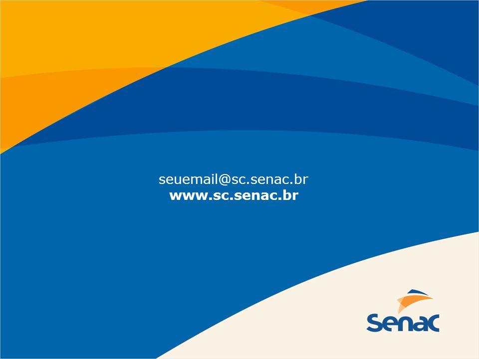 seuemail@sc.senac.br www.sc.senac.br