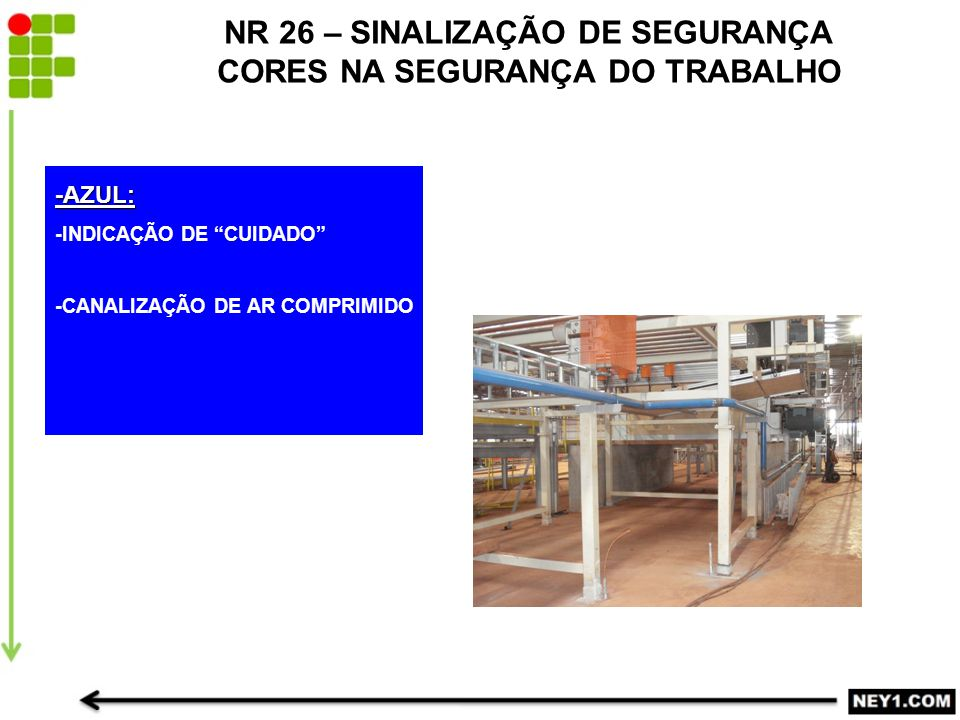 """-AZUL: -INDICAÇÃO DE """"CUIDADO"""" -CANALIZAÇÃO DE AR COMPRIMIDO NR 26 – SINALIZAÇÃO DE SEGURANÇA CORES NA SEGURANÇA DO TRABALHO"""