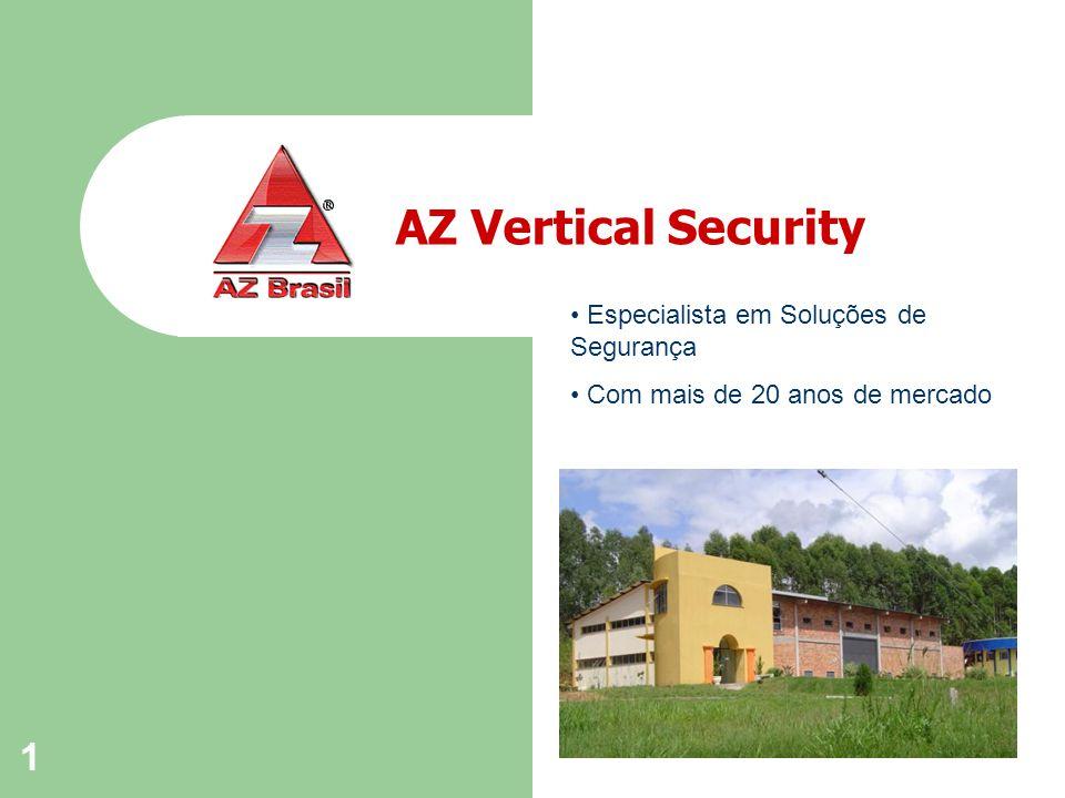 1 AZ Vertical Security Especialista em Soluções de Segurança Com mais de 20 anos de mercado