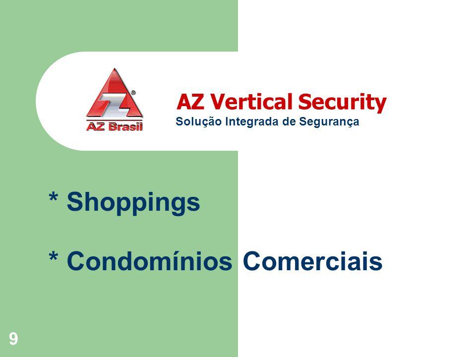 9 AZ Vertical Security Solução Integrada de Segurança * Shoppings * Condomínios Comerciais