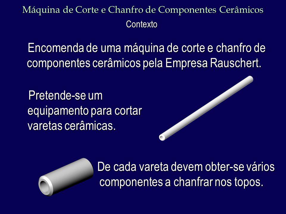 Máquina de Corte e Chanfro de Componentes Cerâmicos Encomenda de uma máquina de corte e chanfro de componentes cerâmicos pela Empresa Rauschert.