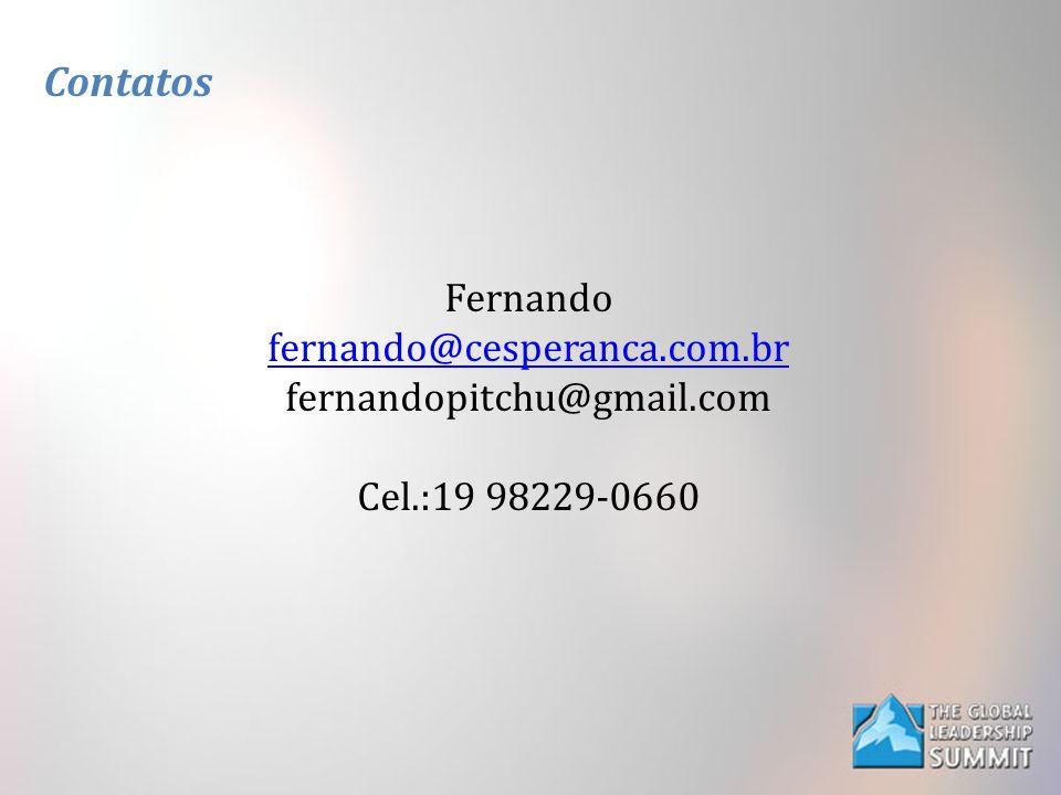 Contatos Fernando fernando@cesperanca.com.br fernandopitchu@gmail.com Cel.:19 98229-0660