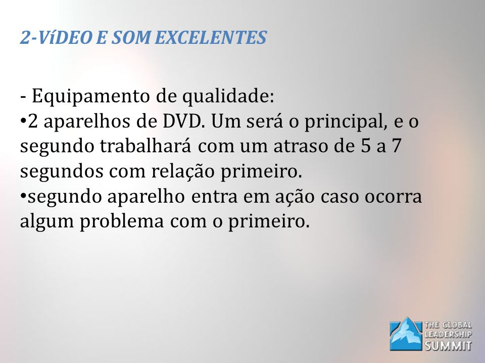 2-VíDEO E SOM EXCELENTES - Equipamento de qualidade: 2 aparelhos de DVD. Um será o principal, e o segundo trabalhará com um atraso de 5 a 7 segundo