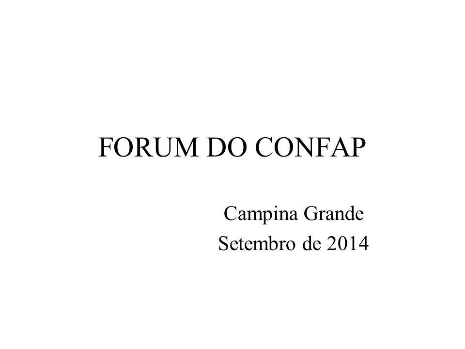 FORUM DO CONFAP Campina Grande Setembro de 2014