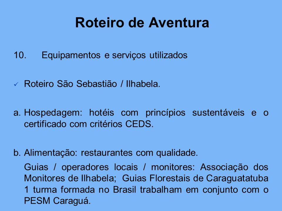 Roteiro de Aventura 10.Equipamentos e serviços utilizados Roteiro São Sebastião / Ilhabela. a.Hospedagem: hotéis com princípios sustentáveis e o certi