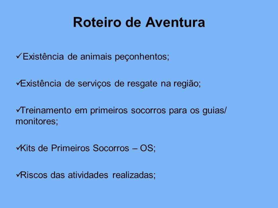 Roteiro de Aventura Existência de animais peçonhentos; Existência de serviços de resgate na região; Treinamento em primeiros socorros para os guias/ m
