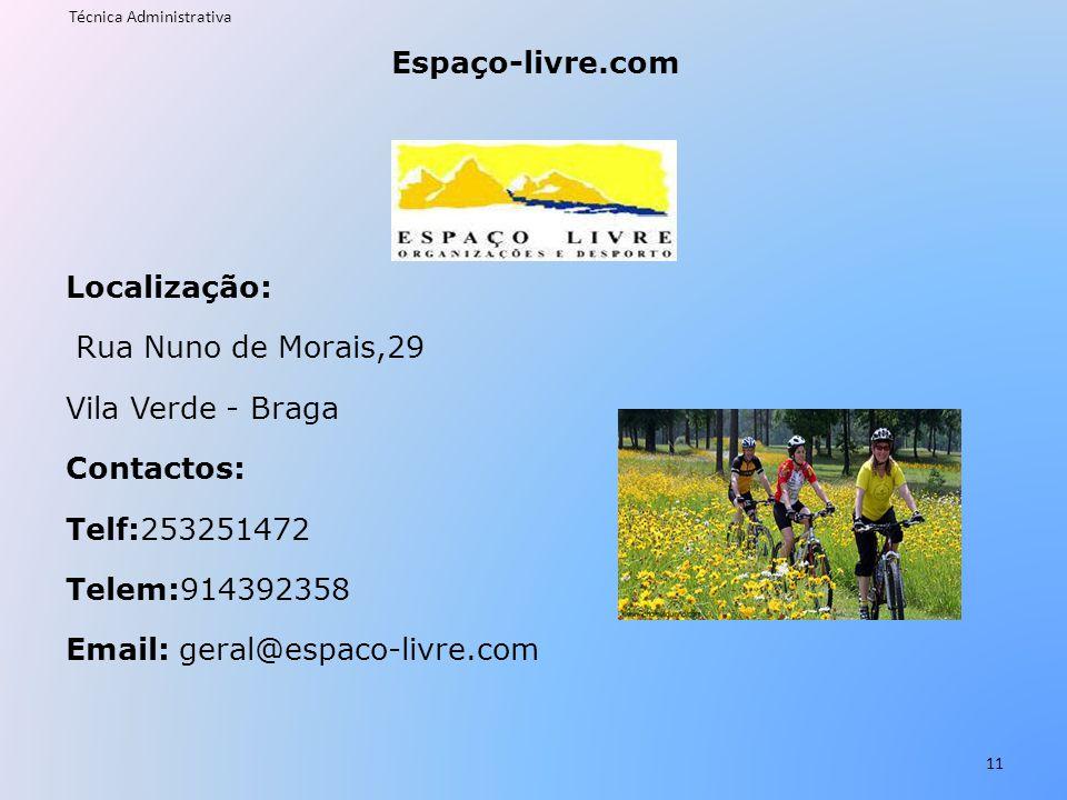 Espaço-livre.com Localização: Rua Nuno de Morais,29 Vila Verde - Braga Contactos: Telf:253251472 Telem:914392358 Email: geral@espaco-livre.com Técnica