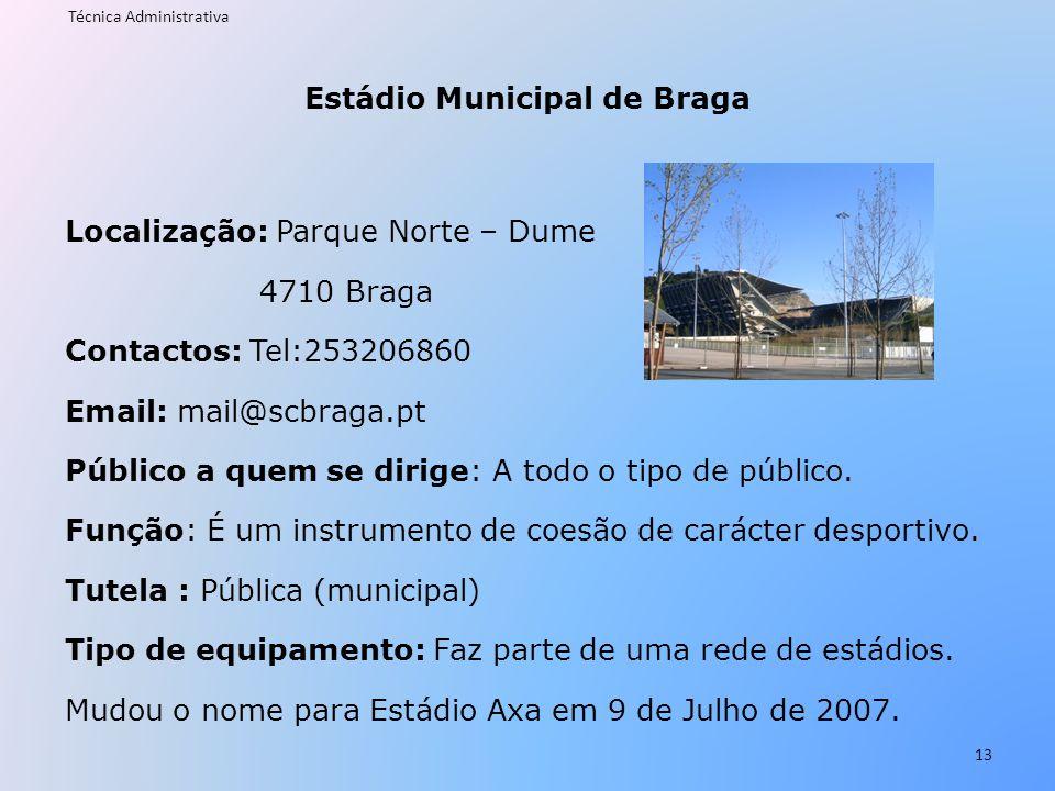 Estádio Municipal de Braga Localização: Parque Norte – Dume 4710 Braga Contactos: Tel:253206860 Email: mail@scbraga.pt Público a quem se dirige: A tod