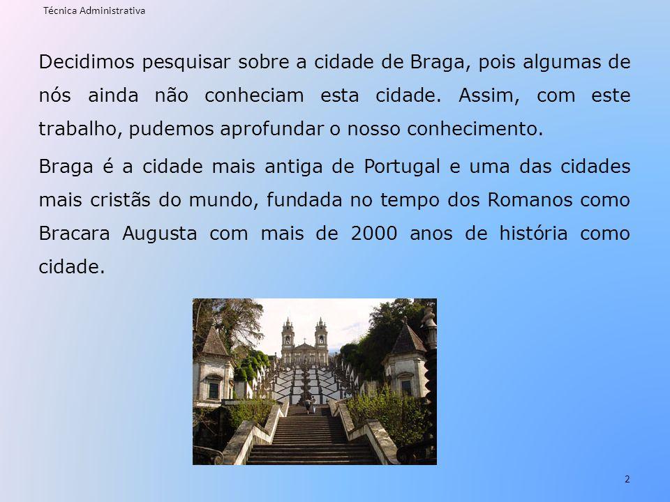 Decidimos pesquisar sobre a cidade de Braga, pois algumas de nós ainda não conheciam esta cidade. Assim, com este trabalho, pudemos aprofundar o nosso