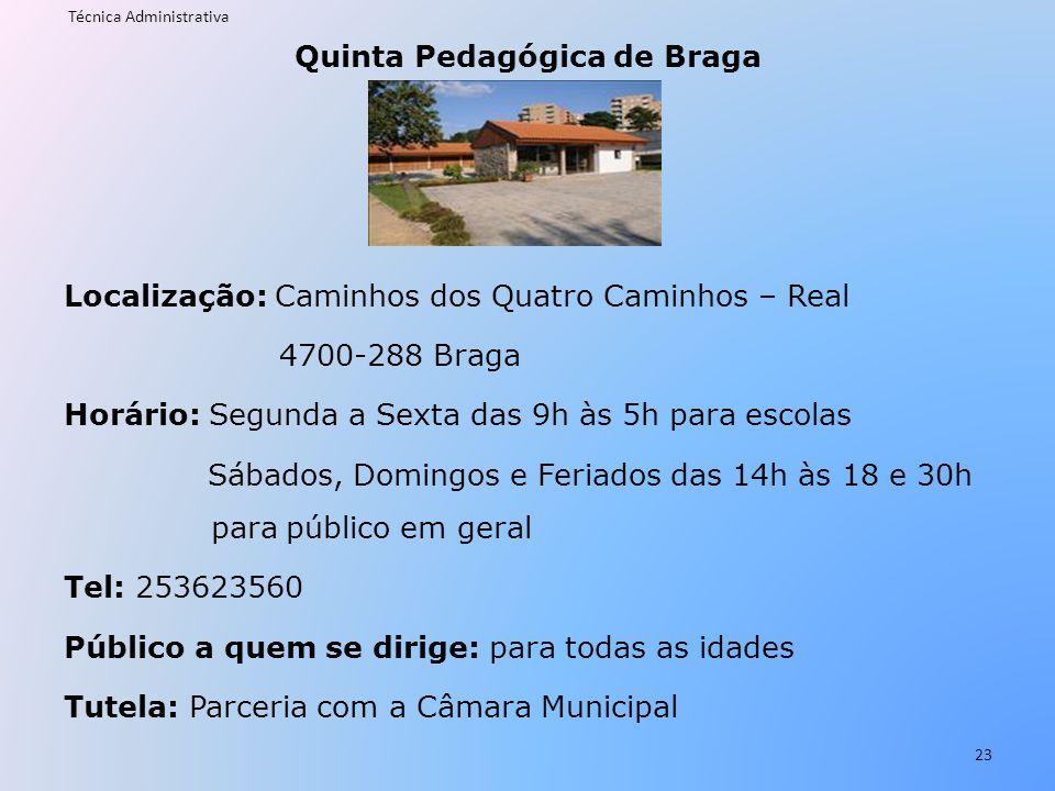 Quinta Pedagógica de Braga Localização: Caminhos dos Quatro Caminhos – Real 4700-288 Braga Horário: Segunda a Sexta das 9h às 5h para escolas Sábados,