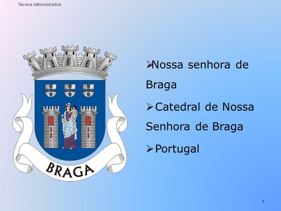  Nossa senhora de Braga  Catedral de Nossa Senhora de Braga  Portugal Técnica Administrativa 3