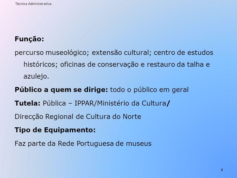 Função: percurso museológico; extensão cultural; centro de estudos históricos; oficinas de conservação e restauro da talha e azulejo. Público a quem s