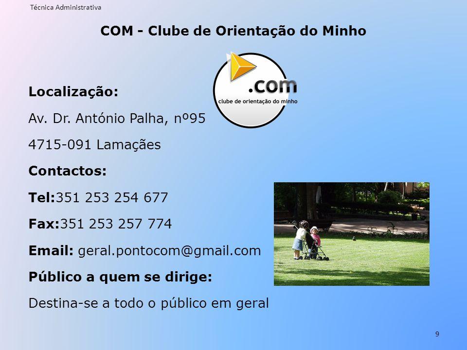 COM - Clube de Orientação do Minho Localização: Av. Dr. António Palha, nº95 4715-091 Lamaçães Contactos: Tel:351 253 254 677 Fax:351 253 257 774 Email