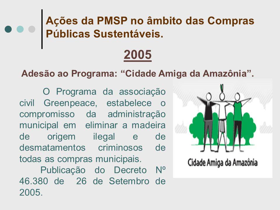 O Programa da associação civil Greenpeace, estabelece o compromisso da administração municipal em eliminar a madeira de origem ilegal e de desmatament