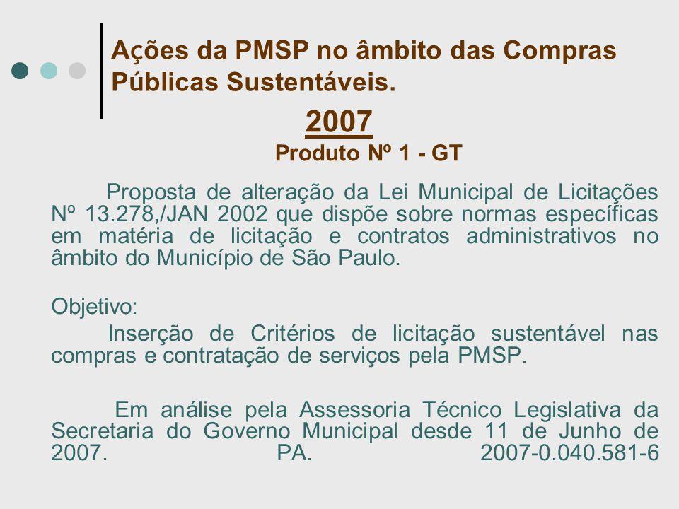2007 Produto Nº 1 - GT Proposta de alteração da Lei Municipal de Licitações Nº 13.278,/JAN 2002 que dispõe sobre normas específicas em matéria de licitação e contratos administrativos no âmbito do Município de São Paulo.