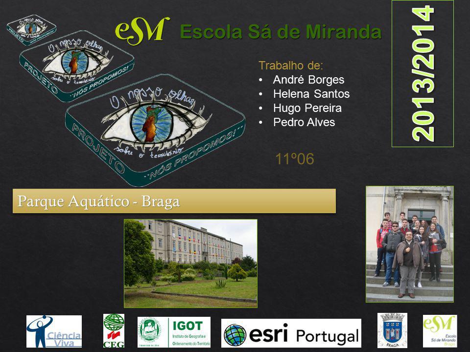 Trabalho de: André Borges Helena Santos Hugo Pereira Pedro Alves 11º06 Parque Aquático - Braga
