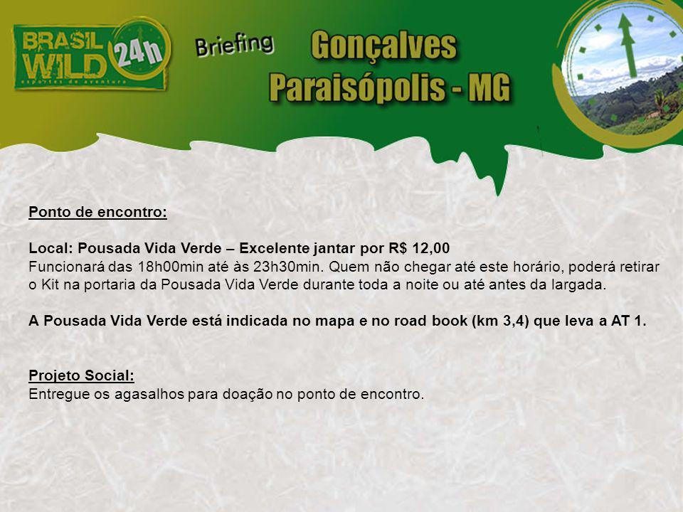 Ponto de encontro: Local: Pousada Vida Verde – Excelente jantar por R$ 12,00 Funcionará das 18h00min até às 23h30min.