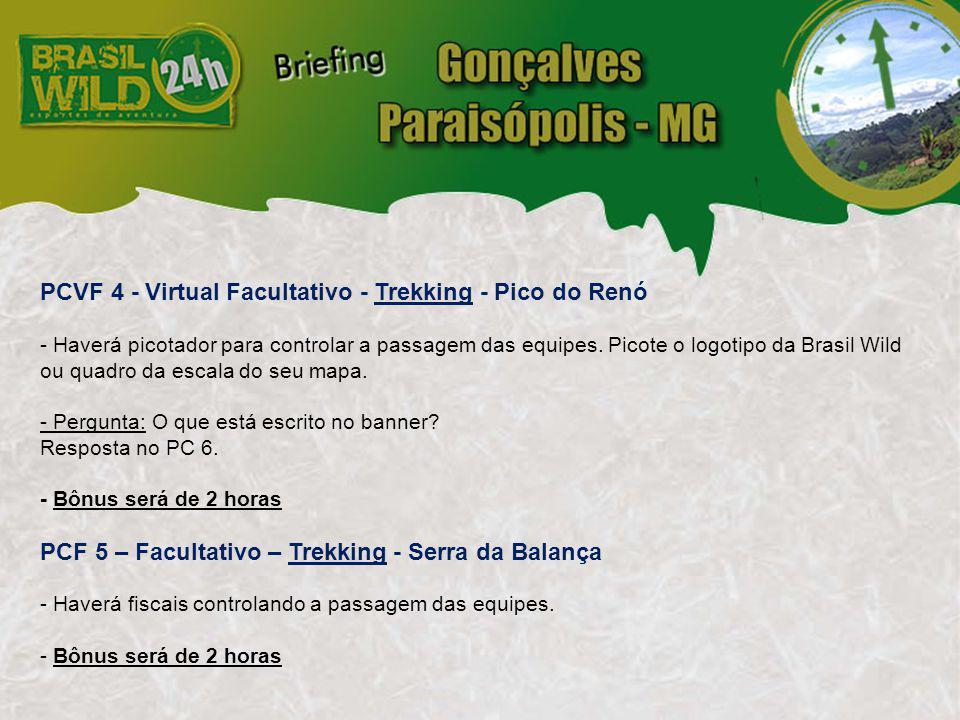 PCVF 4 - Virtual Facultativo - Trekking - Pico do Renó - Haverá picotador para controlar a passagem das equipes.