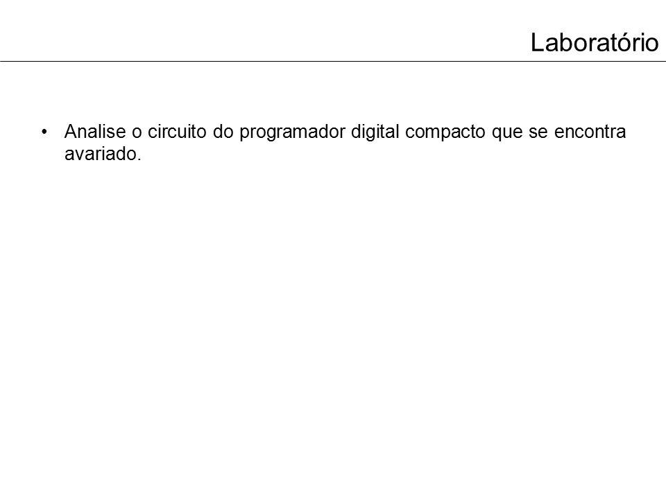 Laboratório Analise o circuito do programador digital compacto que se encontra avariado.
