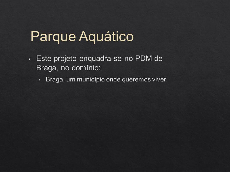 A nossa ideia consiste na construção de um parque aquático devido à inexistência de um nas proximidades.