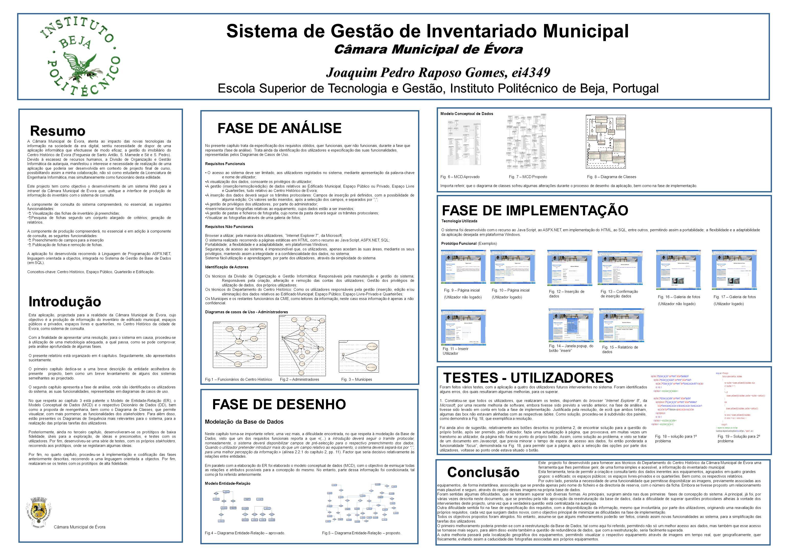 Resumo Sistema de Gestão de Inventariado Municipal Câmara Municipal de Évora Joaquim Pedro Raposo Gomes, ei4349 Escola Superior de Tecnologia e Gestão