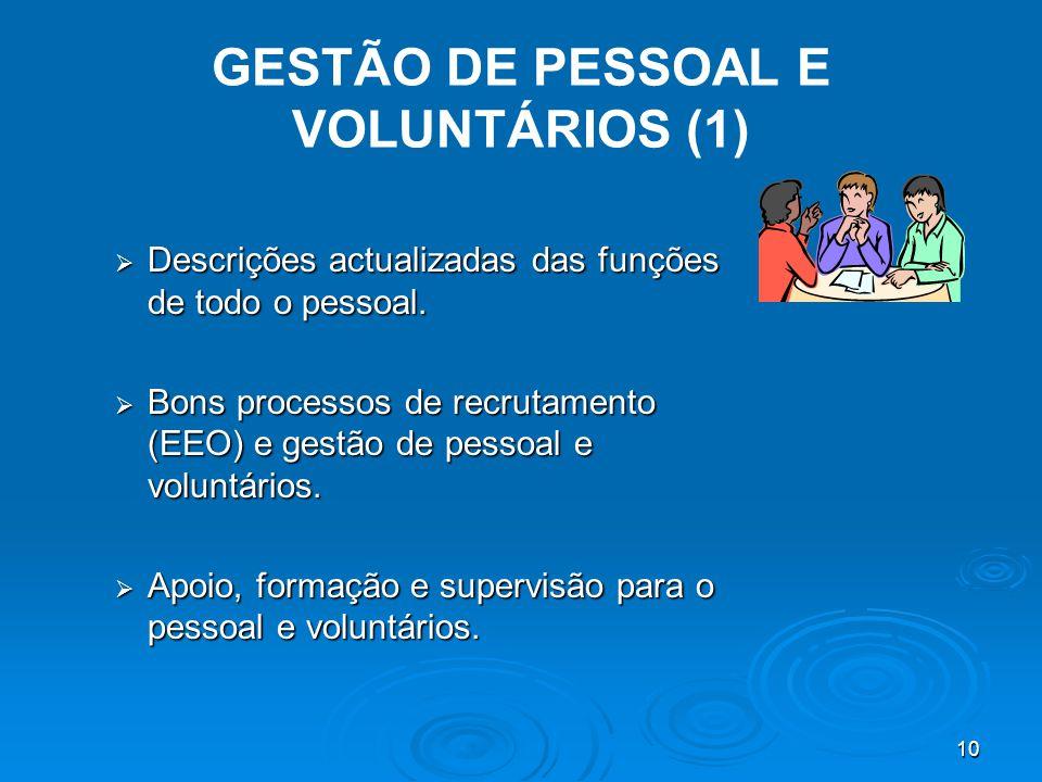 10 GESTÃO DE PESSOAL E VOLUNTÁRIOS (1)  Descrições actualizadas das funções de todo o pessoal.