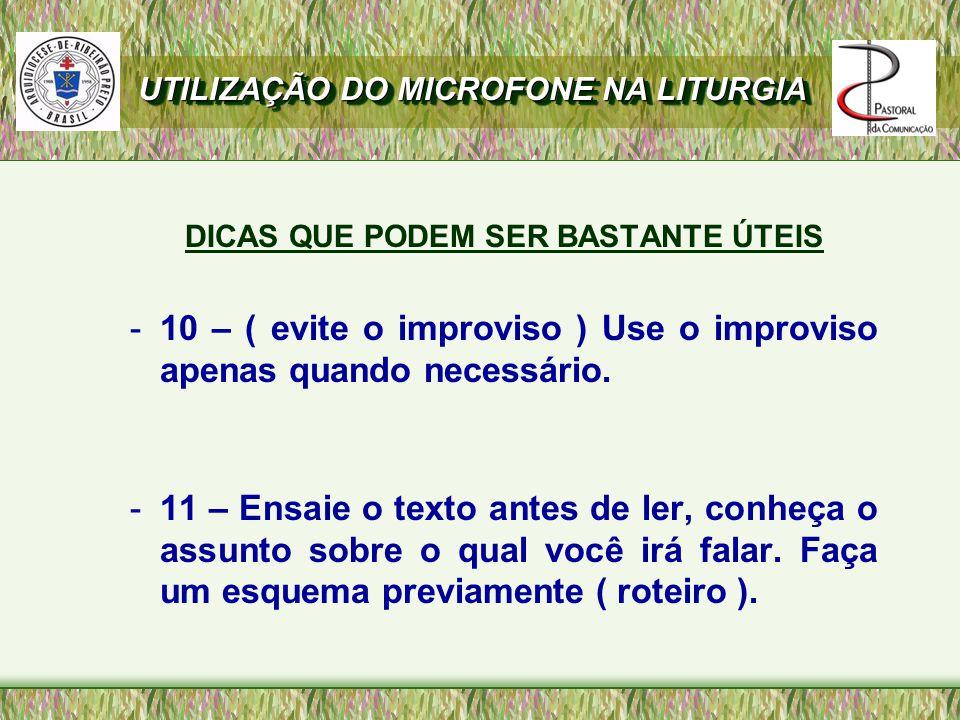 DICAS QUE PODEM SER BASTANTE ÚTEIS -10 – ( evite o improviso ) Use o improviso apenas quando necessário.