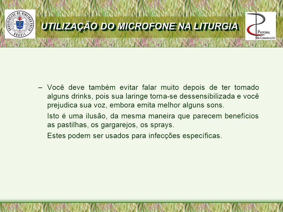 –Você deve também evitar falar muito depois de ter tomado alguns drinks, pois sua laringe torna-se dessensibilizada e você prejudica sua voz, embora emita melhor alguns sons.