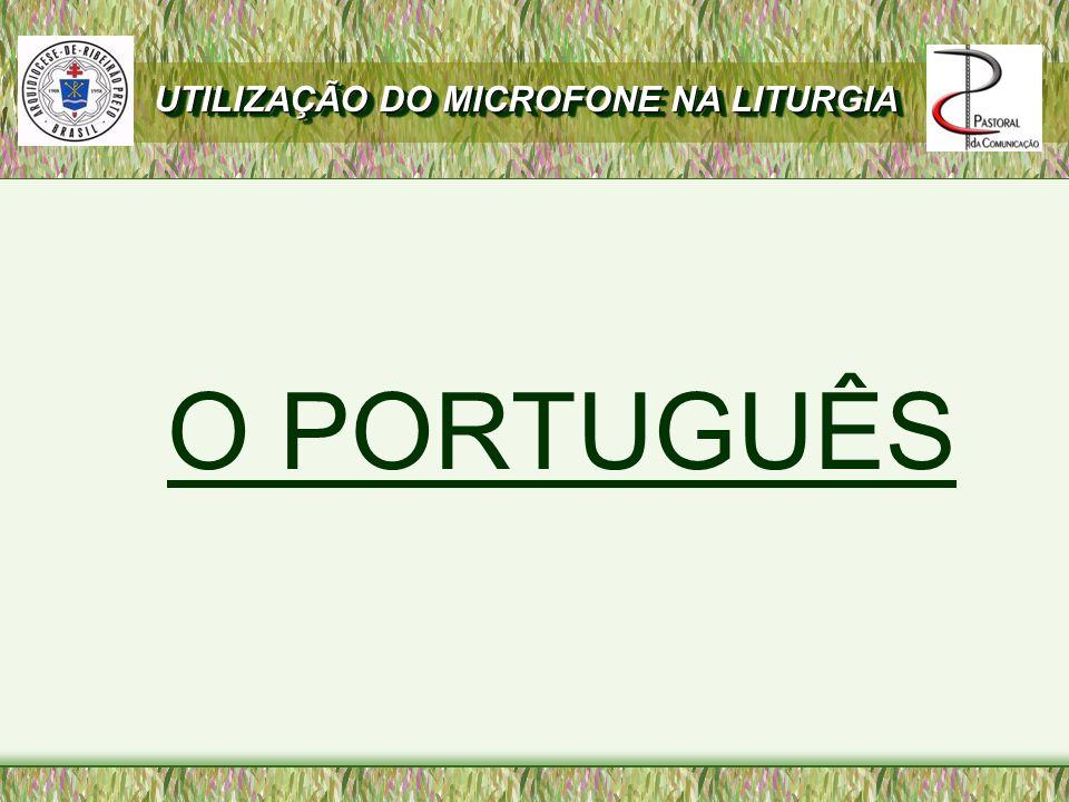 O PORTUGUÊS UTILIZAÇÃO DO MICROFONE NA LITURGIA
