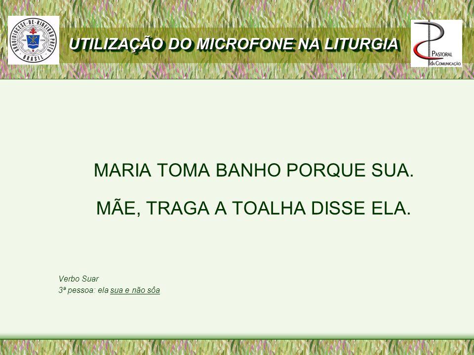 MARIA TOMA BANHO PORQUE SUA.MÃE, TRAGA A TOALHA DISSE ELA.