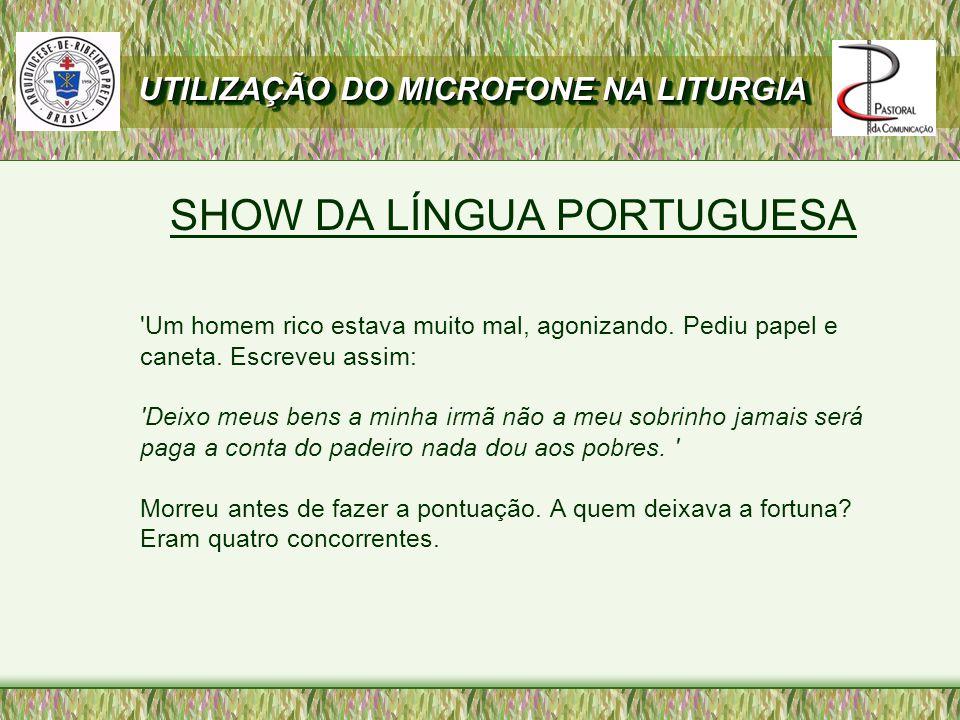 SHOW DA LÍNGUA PORTUGUESA Um homem rico estava muito mal, agonizando.