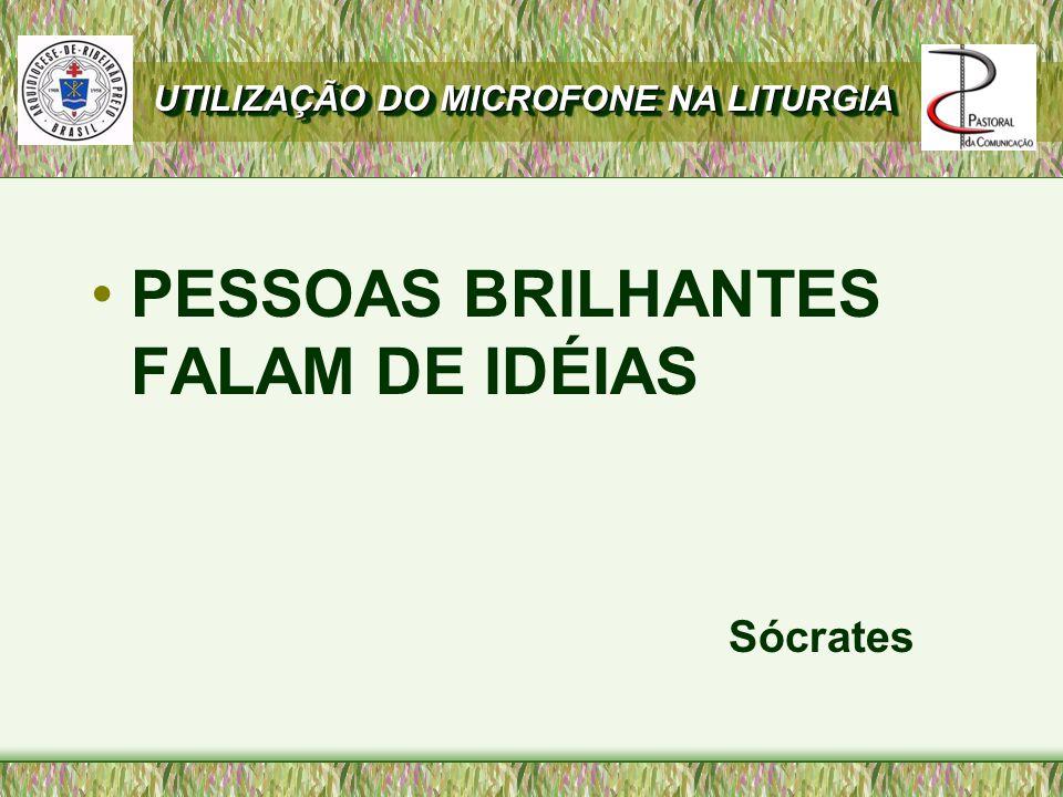 PESSOAS BRILHANTES FALAM DE IDÉIAS Sócrates