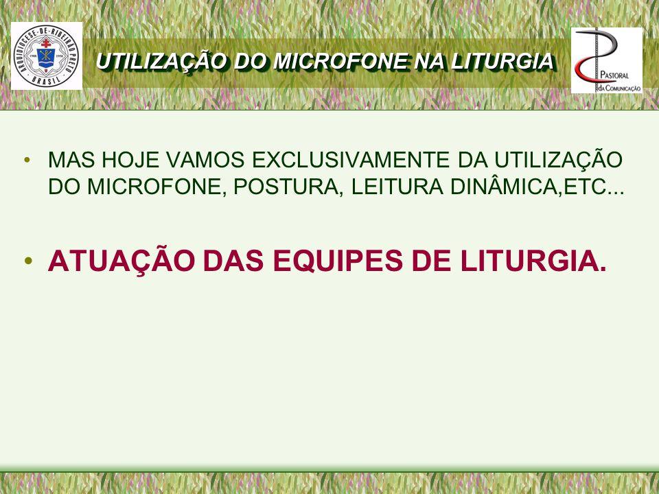 MAS HOJE VAMOS EXCLUSIVAMENTE DA UTILIZAÇÃO DO MICROFONE, POSTURA, LEITURA DINÂMICA,ETC...