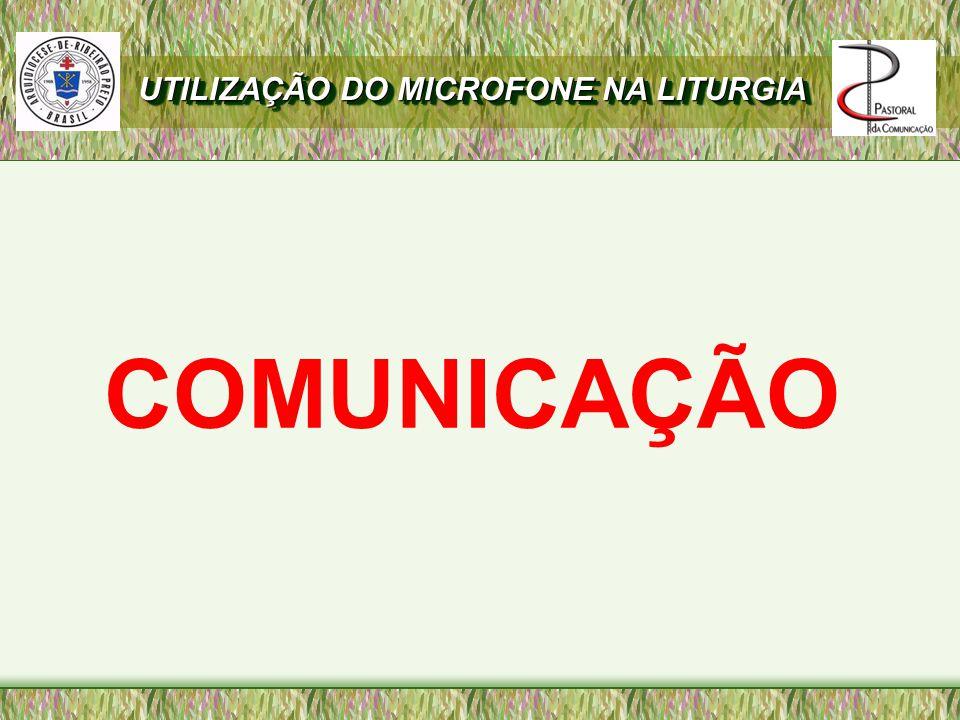 COMUNICAÇÃO UTILIZAÇÃO DO MICROFONE NA LITURGIA