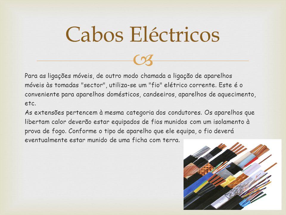  Para as ligações móveis, de outro modo chamada a ligação de aparelhos móveis às tomadas sector , utiliza-se um fio elétrico corrente.